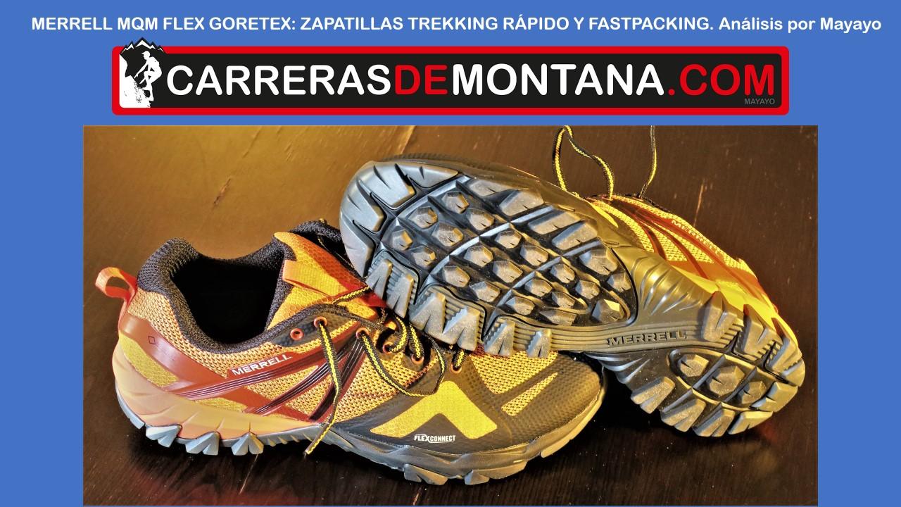 ZAPATILLAS GORE TEX MERRELL MQM FLEX: Zapatillas trekking y trail, con nuevo Gore tex invisible fit. Análisis por Juan Castro.